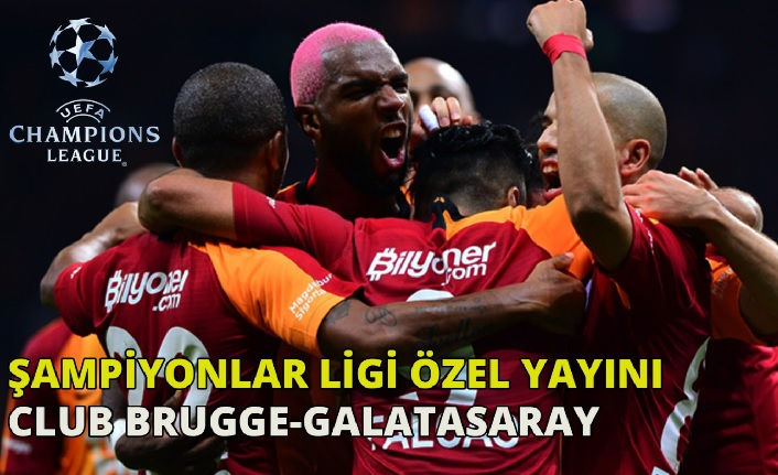 Club Brugge - Galatasaray Özel Yayını