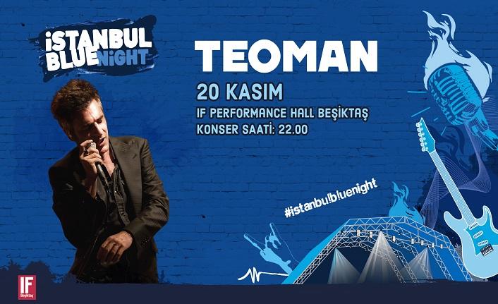 İstanbul Blue Night ile Teoman 20 Kasım'da rock müzikseverlerle buluşacak!