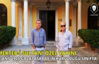 Ajans 1905 Galatasaray'ın kurulduğu sınıfta!...