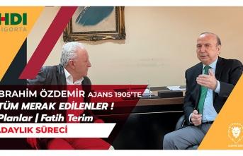 Başkan Adayı İbrahim Özdemir Ajans 1905'te | Adaylık Süreci | Proje | Plan | Fatih Terim