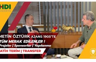 Başkan Adayı Metin Öztürk Ajans 1905'te | Galatasaray'ın Geleceği | Projeler | Planlar | Fatih Terim