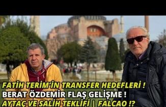 Fatih Terim'in Transfer Hedefleri| Berat Özdemir Flaş Gelişme | Aytaç ve Salih Teklifi | Falcao ⁉️