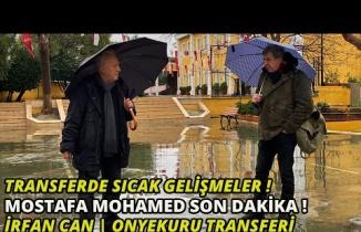 Transferde Sıcak Gelişmeler | Mostafa Mohamed Son Dakika | İrfan Can | Onyekuru Transferi